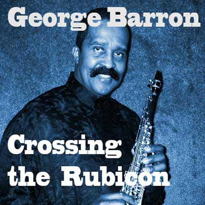 George Barron, Crossing the Rubicon